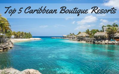 Top 5 Caribbean Boutique Resorts